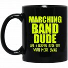 Funny Marching Band Dude Like Normal But More Swag Black  Mug Black Ceramic 11oz Coffee Tea Cup