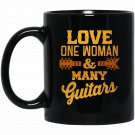 Funny Guitarist Love One Woman And Many Guitars Black  Mug Black Ceramic 11oz Coffee Tea Cup