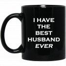 Fun Who has The Best HusbandI HAVE THE BEST HUSBAND Black  Mug Black Ceramic 11oz Coffee Tea Cup
