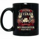 Father of a Veteran my daughter paid for freedom Black  Mug Black Ceramic 11oz Coffee Tea Cup