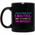 Every Single Person On This Earth Is Beautiful Long Sleeve Black  Mug Black Ceramic 11oz Coffee Tea