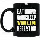 Eat Sleep Violin Repeat - Funny Musician Black  Mug Black Ceramic 11oz Coffee Tea Cup