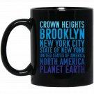 Crown Heights Brooklyn New York Planet Earth Black  Mug Black Ceramic 11oz Coffee Tea Cup
