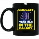 Coolest 40 years old in the galaxy Funny 40th birthday Black  Mug Black Ceramic 11oz Coffee Tea Cup