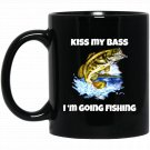 Bass Fishing Fanatic Kiss My Bass I Am Going Fishing Black  Mug Black Ceramic 11oz Coffee Tea Cup