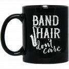 Band s Marching Band Hair Don_t Care Saxophone Black  Mug Black Ceramic 11oz Coffee Tea Cup