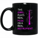This Girl Plays Real Music Real Instrument Clarinet T Black  Mug Black Ceramic 11oz Coffee Tea Cup