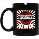 Taekwondo Dad for MMA Father Taekwondo Black  Mug Black Ceramic 11oz Coffee Tea Cup