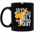 Taekwondo and Karate Black Belt Martial Art Student Black  Mug Black Ceramic 11oz Coffee Tea Cup