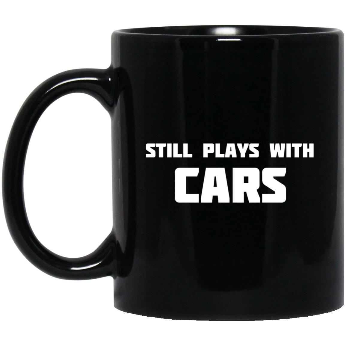 Still Plays With Cars Racer Street Black  Mug Black Ceramic 11oz Coffee Tea Cup