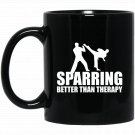 Sparring Better than Therapy Martial Arts Black  Mug Black Ceramic 11oz Coffee Tea Cup