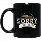 Sorry I Tooted Trombone Player Marching Band Lover Gifts Black  Mug Black Ceramic 11oz Coffee Tea Cu