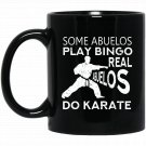 Real Abuelos Do Karate Funny Martial Arts Sports Joke Black  Mug Black Ceramic 11oz Coffee Tea Cup