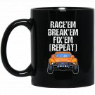 RC Cars Race em Break em Fix em Repeat Black  Mug Black Ceramic 11oz Coffee Tea Cup