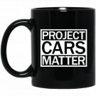 Project Cars Matter T for Classic Car Lovers Black  Mug Black Ceramic 11oz Coffee Tea Cup