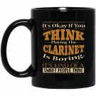 Playing the Clarinet Kind of a Smart People Thing Black  Mug Black Ceramic 11oz Coffee Tea Cup