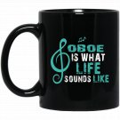 Oboe is What Life Sounds Like Music Novelty Black  Mug Black Ceramic 11oz Coffee Tea Cup
