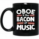 Oboe is the Bacon of Music Funny Black  Mug Black Ceramic 11oz Coffee Tea Cup