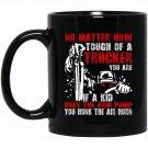 No Matter How Tough Of A Trucker You Are Black  Mug Black Ceramic 11oz Coffee Tea Cup