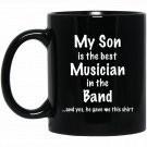 My Son is the best Musician in the Band Funny Black  Mug Black Ceramic 11oz Coffee Tea Cup