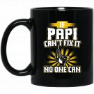 Mens Papi - If Papi Cant Fix It Black  Mug Black Ceramic 11oz Coffee Tea Cup
