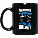 Mens Funny Karate s Dad s Father Old Man Papa Black  Mug Black Ceramic 11oz Coffee Tea Cup
