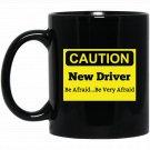 Mens Funny Caution New Driver Be Afraid Be Very Afraid Medium Dark Heather Black  Mug Black Ceramic