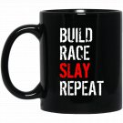 Mens Build Race Slay Repeat RC Racing Mans Black  Mug Black Ceramic 11oz Coffee Tea Cup