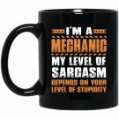 Mechanic My Level Sarcasm Depends On Your Stupidity Black  Mug Black Ceramic 11oz Coffee Tea Cup