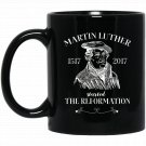 Martin Luther started The Reformation 500 Years Black  Mug Black Ceramic 11oz Coffee Tea Cup
