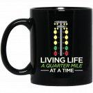 Living Life a Quarter Mile at a Time 14 Drag Race Car Black  Mug Black Ceramic 11oz Coffee Tea Cup
