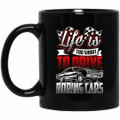 LIFE IS TOO SHORT Funny Classic Cars Cruise Race Black  Mug Black Ceramic 11oz Coffee Tea Cup