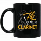 Life Is Better With A Clarinet Black  Mug Black Ceramic 11oz Coffee Tea Cup