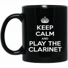 Keep Calm _ Play The Clarinet Black  Mug Black Ceramic 11oz Coffee Tea Cup