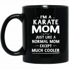 Karate Mom Like Normal Mom Except Much Cooler Women Black  Mug Black Ceramic 11oz Coffee Tea Cup