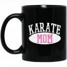 Karate Mom Black  Mug Black Ceramic 11oz Coffee Tea Cup