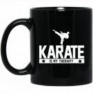 Karate Is My Therapy Black Belt Mixed Martial Art Black  Mug Black Ceramic 11oz Coffee Tea Cup