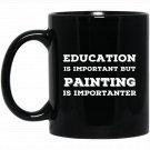 Joke Painting s. Fun Gag Gifts for Painters. Black  Mug Black Ceramic 11oz Coffee Tea Cup