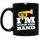I_m With The Marching Band Funny Tuba Player Gift Black  Mug Black Ceramic 11oz Coffee Tea Cup