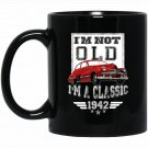Im Not Old Im A Classic 1942 75th Birthday Black  Mug Black Ceramic 11oz Coffee Tea Cup