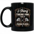 I Think Therefore I Am A Piccolo Player Black  Mug Black Ceramic 11oz Coffee Tea Cup