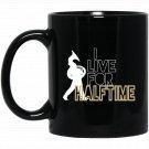 I Live For Halftime for Tuba Players Sousaphone Black  Mug Black Ceramic 11oz Coffee Tea Cup