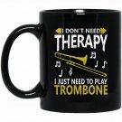 Hobby as Therapy Trombone Player s Black  Mug Black Ceramic 11oz Coffee Tea Cup