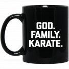 God, Family, Karate funny saying sarcastic novelty Black  Mug Black Ceramic 11oz Coffee Tea Cup