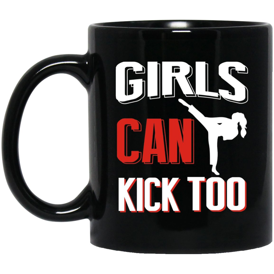 Girls Can Kick Too Karate Taekwondo T Gifts For Girls Black  Mug Black Ceramic 11oz Coffee Tea Cup