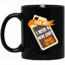Game Show - Pick Me I Need A New Car Black  Mug Black Ceramic 11oz Coffee Tea Cup
