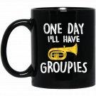 Funny Tuba Player Gift One Day I_ll Have Groupies Black  Mug Black Ceramic 11oz Coffee Tea Cup