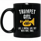 Funny Trumpet Girl Like Normal But More Swag Gift Black  Mug Black Ceramic 11oz Coffee Tea Cup