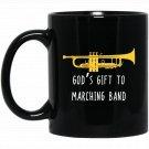Funny Trumpe, Gods Gift to Band Player Gift Black  Mug Black Ceramic 11oz Coffee Tea Cup