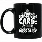 Funny Self-Driving Car Autonomous Driverless Black  Mug Black Ceramic 11oz Coffee Tea Cup